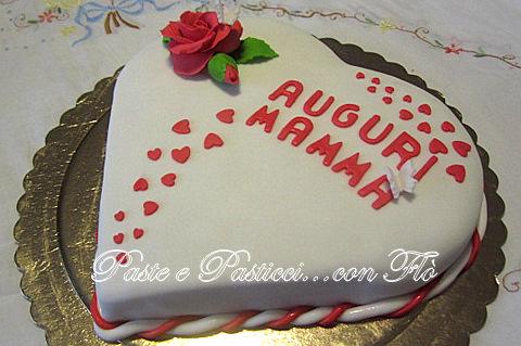 Torta Compleanno Per Mamma.Torta Cuore Di Mamma Paste E Pasticci Con Flo
