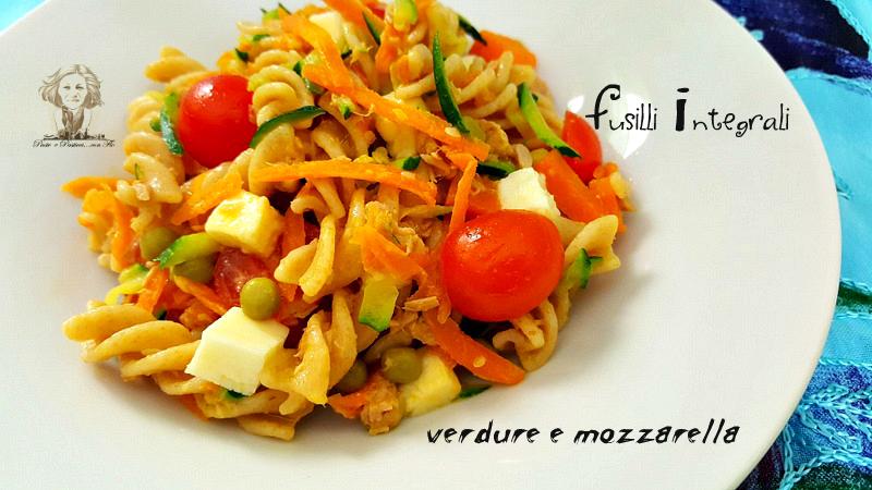 fusilli integrali verdure mozzarella e pomodorini