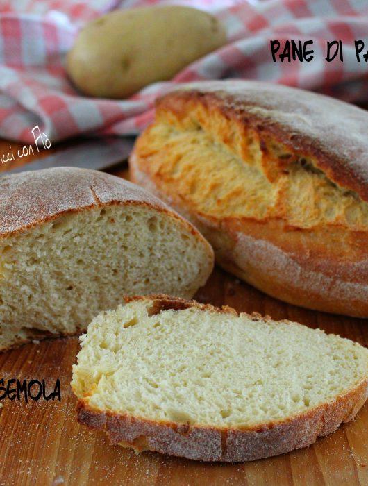Pane di patate con tutta semola di grano duro.